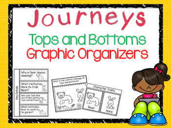 Journeys Tops and Bottoms Graphic Organizers