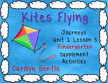 Journeys Unit 1 Lesson 5 Kindergarten Kites Flying
