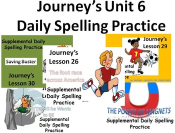 Journey's Unit 6 Daily Spelling practice Supplement