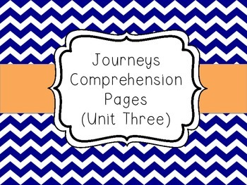 Journeys - Unit Three Comprehension Pages