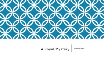 Journeys Vocabulary for A Royal Mystery