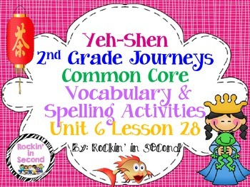 Journeys Yeh-Shen Lesson 28 Spelling & Vocab. Activities