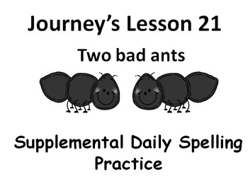 Journey's lesson 21(Two bad ants) Daily Spelling practice