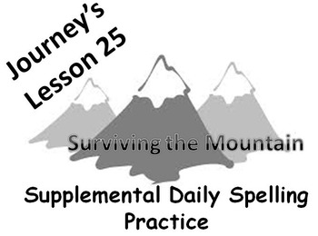 Journey's lesson 25(Surviving the Mountain) Daily Spelling
