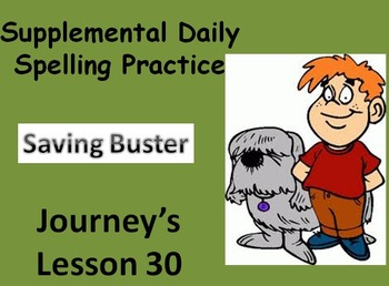 Journey's lesson 30(Saving Buster) Daily Spelling practice