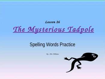 Journeys-Lesson 26-The Mysterious Tadpole-spelling powerpo