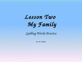 Journey's - Lesson 2 - My Family  - Spelling Powerpoint-2nd gr.