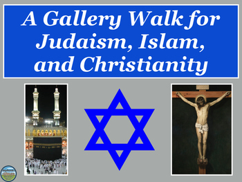Judaism, Islam, and Christianity Gallery Walk