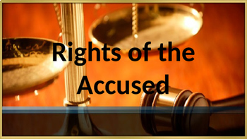 US Government/Civics:  Judicial Branch - Rights of the Acc