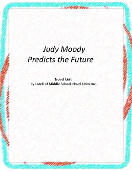 Judy Moody Predicts the Future Novel Unit with Literary an