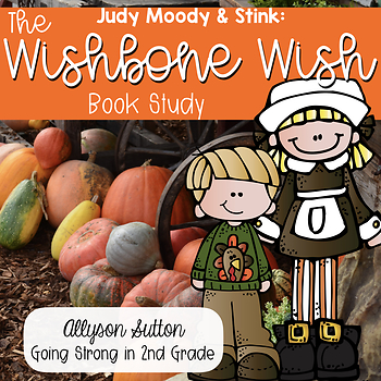Judy Moody & Stink - The Wishbone Wish Book Study and Activities