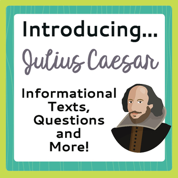 Julius Caesar Shakespeare Background Informational Texts,
