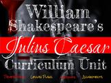 William Shakespeare's Julius Caesar: Common Core Curriculum Unit