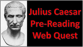 Julius Caesar Pre-Reading Activity: Web Quest