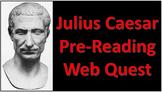 Shakespeare's Julius Caesar Pre-Reading Activity: Web Quest