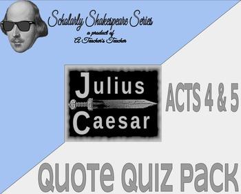 Julius Caesar Quote Quiz (Acts 4&5) Pack w/ Quiz Variation