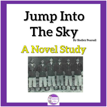 Jump Into The Sky by Shelley Pearsall     A Novel Study