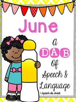 June: A Dab of Speech and Language {NO PREP!}