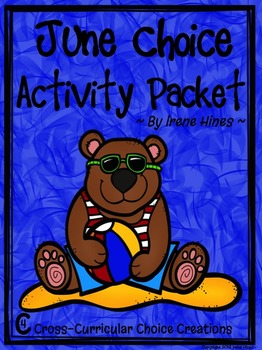 June Choice Activity Packet: Summer No Prep Cross-Curricul