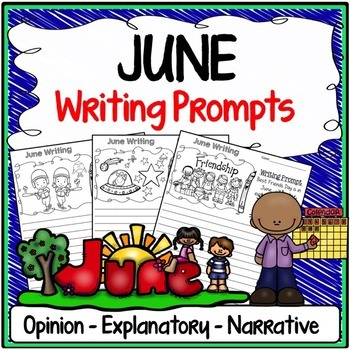 June Writing Prompts {Narrative Writing, Informative & Opi