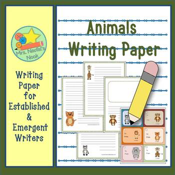 Animals Writing Paper for Emergent & Established Writers