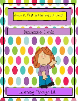 Junie B., First Grader: BOSS OF LUNCH - Discussion Cards