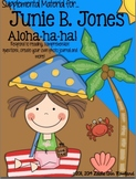 Junie B. Jones Aloha-ha-ha! Literacy Activities Packet