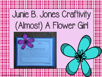 Junie B. Jones Is (Almost) A Flower Girl Craftivity