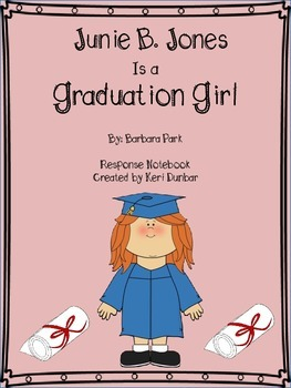 Junie B. Jones Is a Graduation Girl Response Notebook (20 pages)