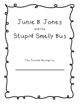 Junie B. Jones Stupid Smelly Bus - Student Journal