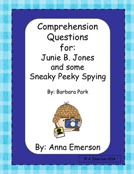 Junie B. Jones and Some Sneaky Peeky Spying Comprehension