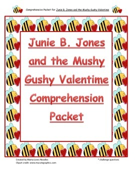 Comprehension Packet - Junie B. Jones and the Mushy Gushy