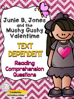 Junie B. Jones and the Mushy Gushy Valentime Text Dependen