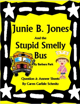 Junie B. Jones and the Stupid Smelly Bus Question & Answer Sheets