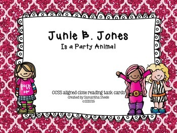 Junie B. Jones is a Party Animal - CCSS aligned close read