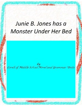 Junie B - Monster Under Her Bed Novel Unit with Literary a