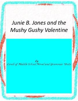 Junie B and the Mushy Gushy Valentine Literary and Grammar