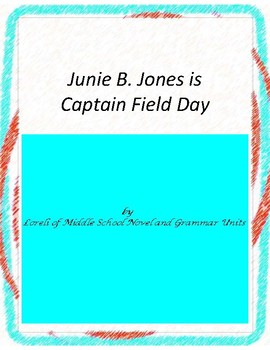Junie B.,Jones is Captain Field Day with Literary and Gram