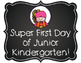 Junior Kindergarten Super First Day Signs