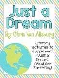 Just A Dream By: Chris Van Allsburg Activity Pack