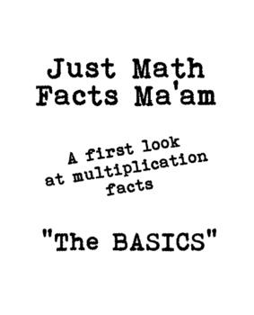 Just Math Facts Ma'am: Multiplication Basics