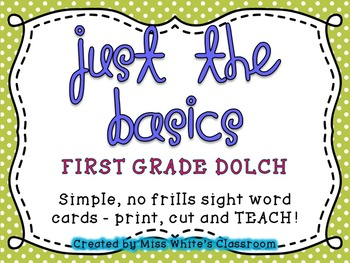 Just the Basics - FIRST GRADE DOLCH Sight Word Cards and W