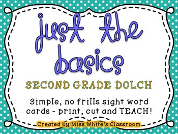 Just the Basics - SECOND GRADE DOLCH Sight Word Cards and