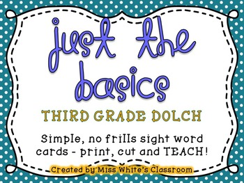 Just the Basics - THIRD GRADE DOLCH Sight Word Cards and W