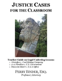 Justice Cases for the Classroom: Teacher Guide on Legal Un
