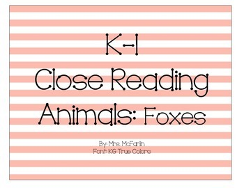 K-1 Close Reading: Foxes