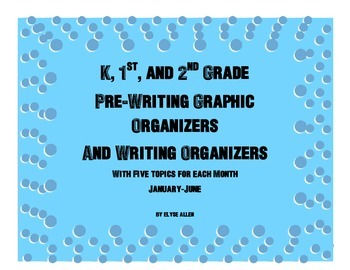 K, 1st, and 2nd Grade Pre-Writing Graphic Organizers and W