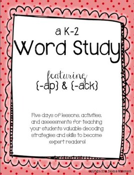K-2 Short A Word Study featuring -AP & -ACK Chunks/Word Fa