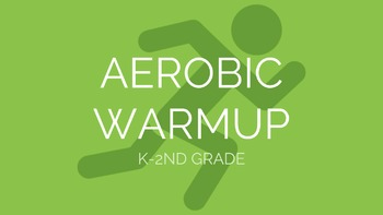 K-2nd Aerobic Warmup | Physical Education Exercise Presentation