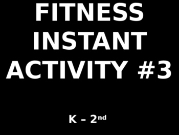 K - 2nd Fitness Instant Activity